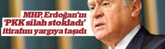 MHP, Erdoğan'ın 'PKK silah stokladı' itirafını yargıya taşıdı